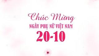 Chúc Mừng Ngày Phụ Nữ Việt Nam 20-10 [HD]