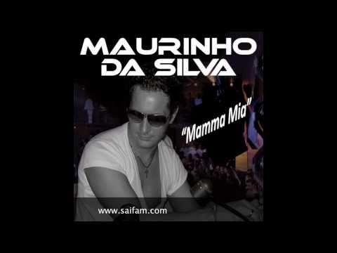 Maurinho Da Silva - Mamma Mia