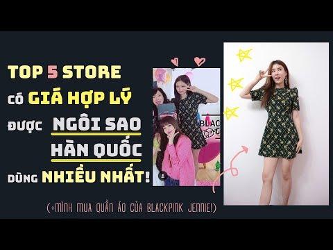 MÌNH MUA QUẦN ÁO CỦA JENNIE! TOP5 Store có Giá Hợp lý được Ngôi sao Hàn Quốc dùng nhiều nhất!
