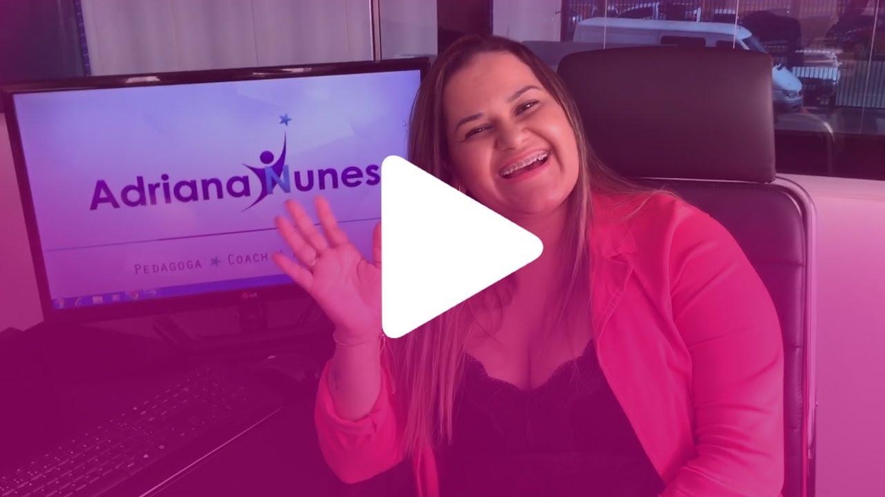 Depoimento Adriana Nunes - Pedagoga e Coach Educacionala sobre a Mulher Brilhante