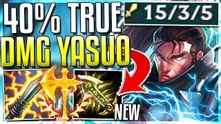 NEW IE GIVES YASUO 40% TRUE DMG!! BROKEN DAMAGE! League of Legends