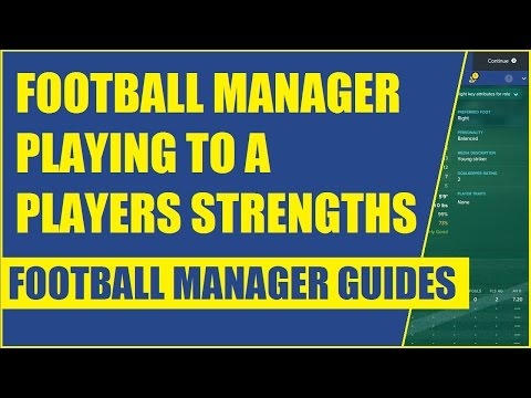 Football Manager Playing To A Players Strengths - Football Manager Tips