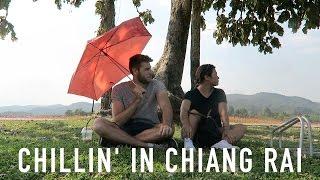 CHILLIN' IN CHIANG RAI   TRAVEL VLOG