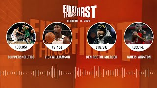 Clippers/Celtics, Zion, Big Ben, Jameis Winston (2.14.20) | FIRST THINGS FIRST Audio Podcast