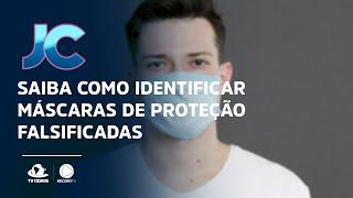 Saiba como identificar máscaras de proteção falsificadas