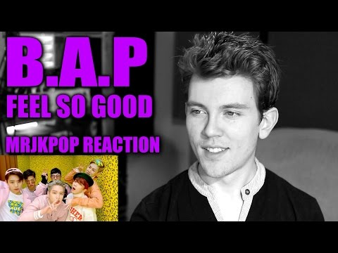 B.A.P Feel So Good Reaction / Review - MRJKPOP ( BAP )