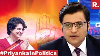 Cong Panics Before Polls, brings Priyanka : Arnab Debates..