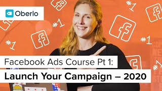 Facebook Ads Course (Part 1 of 3): How to Launch Facebook Ads in 2019