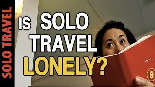 IS SOLO TRAVEL LONELY?