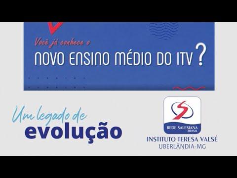 Apresentação do NOVO ENSINO MÉDIO do Instituto Teresa Valsé (ITV) - Uberlândia-MG