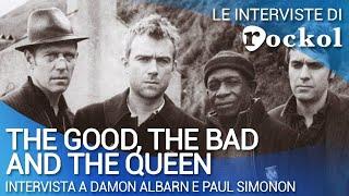 The Good The Bad & The Queen: l'intervista a Damon Albarn e Paul Simonon