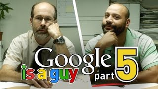 If Google Was A Guy (Part 5)