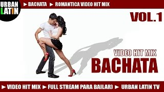 BACHATA HITS VOL.1 ► BACHATA MIX 2017 ROMANTICA ► BACHATA 2017 ► LATIN HITS