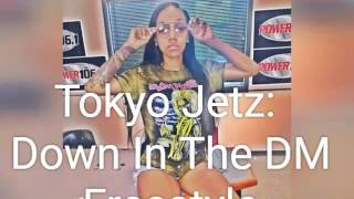 Tokyo Jetz: Down In The DM Freestyle LYRICS