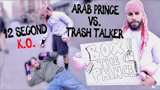 Arab Prince vs. Trash Talker BOXING MATCH!! (12 SECOND KNOCKOUT)