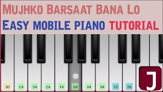 Mujhko barsaat bana lo (Junooniyat) - Mobile Perfect Piano tutorial with lyrics