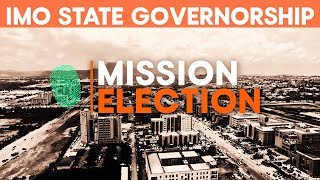 Mission Election: Who Will Be The Next Governor Of Imo State?