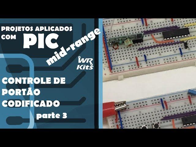 CONTROLE DE PORTÃO CODIFICADO (p3) | Projetos com PIC Mid-Range #11