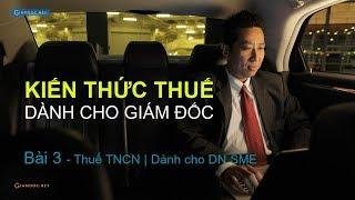 Thuế dành cho giám đốc (CEO) | Kiến thức cơ bản về thuế TNCN(PIT)