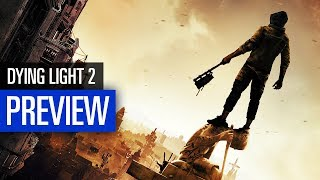 Dying Light 2 - Gameplay des Action-Survivals in der Preview