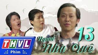 THVL | Người nhà quê - Tập 13