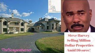 Steve Harvey Selling Million Dollar Homes Amid Nasty Divorce!!