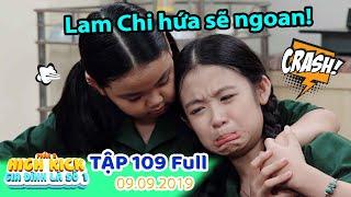 Gia đình là số 1 Phần 2 | Tập 109 Full: Lam Chi NGOAN BẤT NGỜ sau khi bị bà Liễu trị tật bướng bỉnh