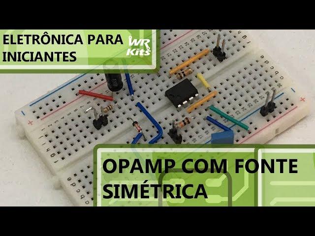 AMPLIFICADOR OPERACIONAL COM FONTE SIMÉTRICA ZENER | Eletrônica para Iniciantes #098
