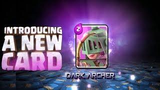 Clash Royale New Card Quot Dark Archer Quot O Idea Concept
