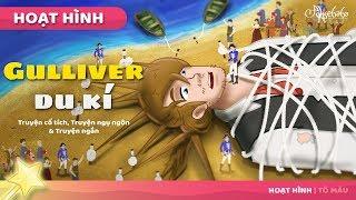 Gulliver du kí câu chuyện cổ tích - Truyện cổ tích việt nam - Hoạt hình cho Trẻ Em