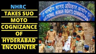 NHRC Takes Suo Moto Cognizance of Hyderabad Encounter..