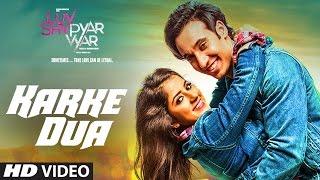Karke Dua – Javed Ali – Luv Shv Pyar Vyar