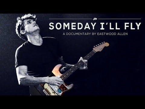 John Mayer: Someday I'll Fly
