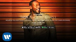 Tank - Already In Love (Feat. Shawn Stockman) [Official Audio]