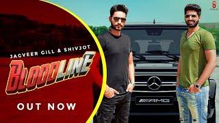 Bloodline – Jagveer Gill Ft Shivjot