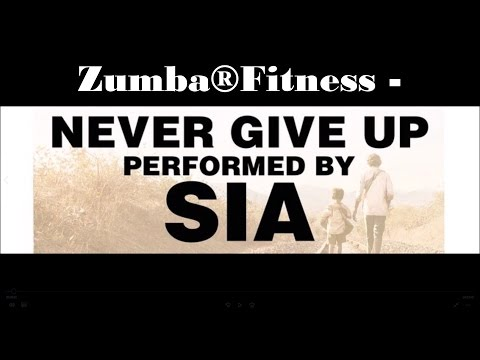 Zumba® - Sia - Never Give Up