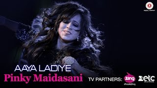 Aaya Ladiya – Pinky Maidasani Video HD