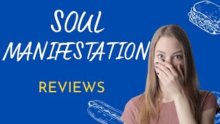 Soul Manifestation Review! Important Info About Soul Manifestation - Soul Manifestation Reading Free