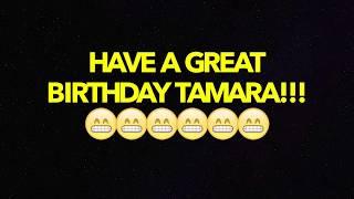 HAPPY BIRTHDAY TAMARA! - BEST BIRTHDAY SONG EVER