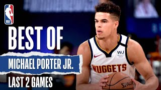The Best Of Michael Porter Jr.'s Last 2 Games | NBA Restart