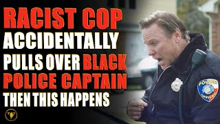 Racist Cop Accidentally Pulls Over Black Police Captain, Then This Happens.