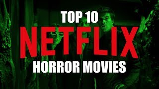 Top 10 Best Horror Movies on Netflix to Watch Now!