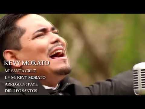 KEVY MORATO - MI SANTA CRUZ  Video Oficial