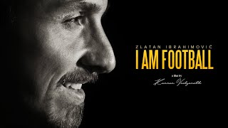 Zlatan Ibrahimovic - I AM FOOTBALL | THE MOVIE