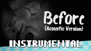 Before (Acoustic Version) - [INSTRUMENTAL] - Shadrow