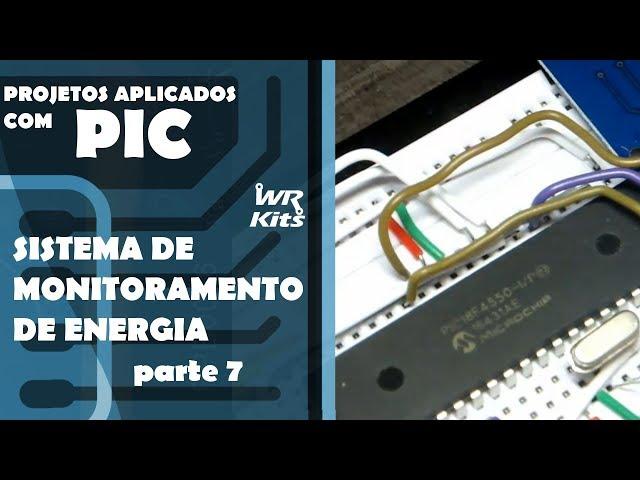 SISTEMA DE MONITORAMENTO DE ENERGIA (parte 7) | Projetos Aplicados com PIC #25