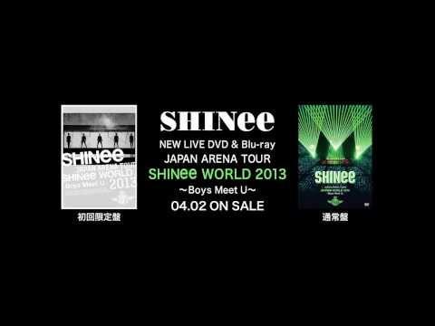 JAPAN ARENA TOUR SHINee WORLD 2013 ~Boys Meet U~ Teaser MOVIE