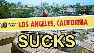 10 Reasons Why You Should NEVER Move to Los Angeles