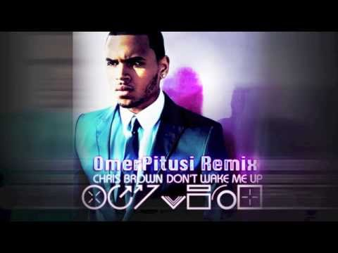 Baixar Chris Brown - Don't Wake Me Up (OmerPitusi Remix)