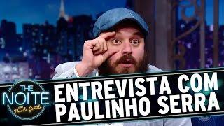 Entrevista com Paulinho Serra